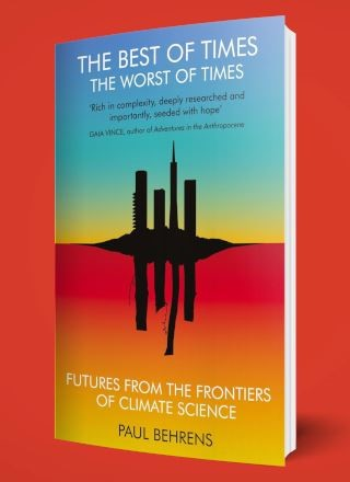 The Best of Times, the Worst of Times: Futures from the Frontiers of Climate Science (eBook)