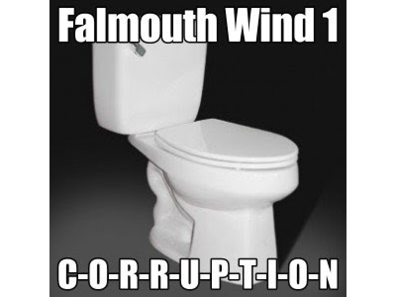 Falmouth Wind 1 Turbine : Corruption Speaks Out
