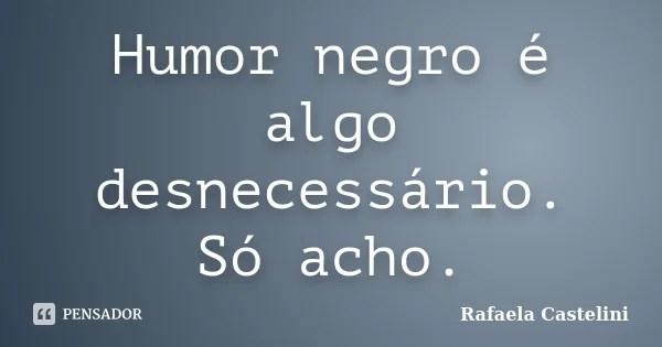 Pensamientos Frases Celebres Y Mucho Humor Negro