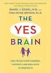 Daniel J. Siegel & Tina Payne Bryson – The Yes Brain