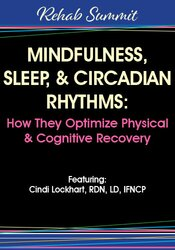 Cindi Lockhart – Mindfulness, Sleep, & Circadian Rhythms – How They Optimize Physical & Cognitive Recovery