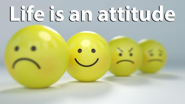 """Quote saying """"Life is an attitude"""" with one smiley face in the middle, and three others showing different emotions"""