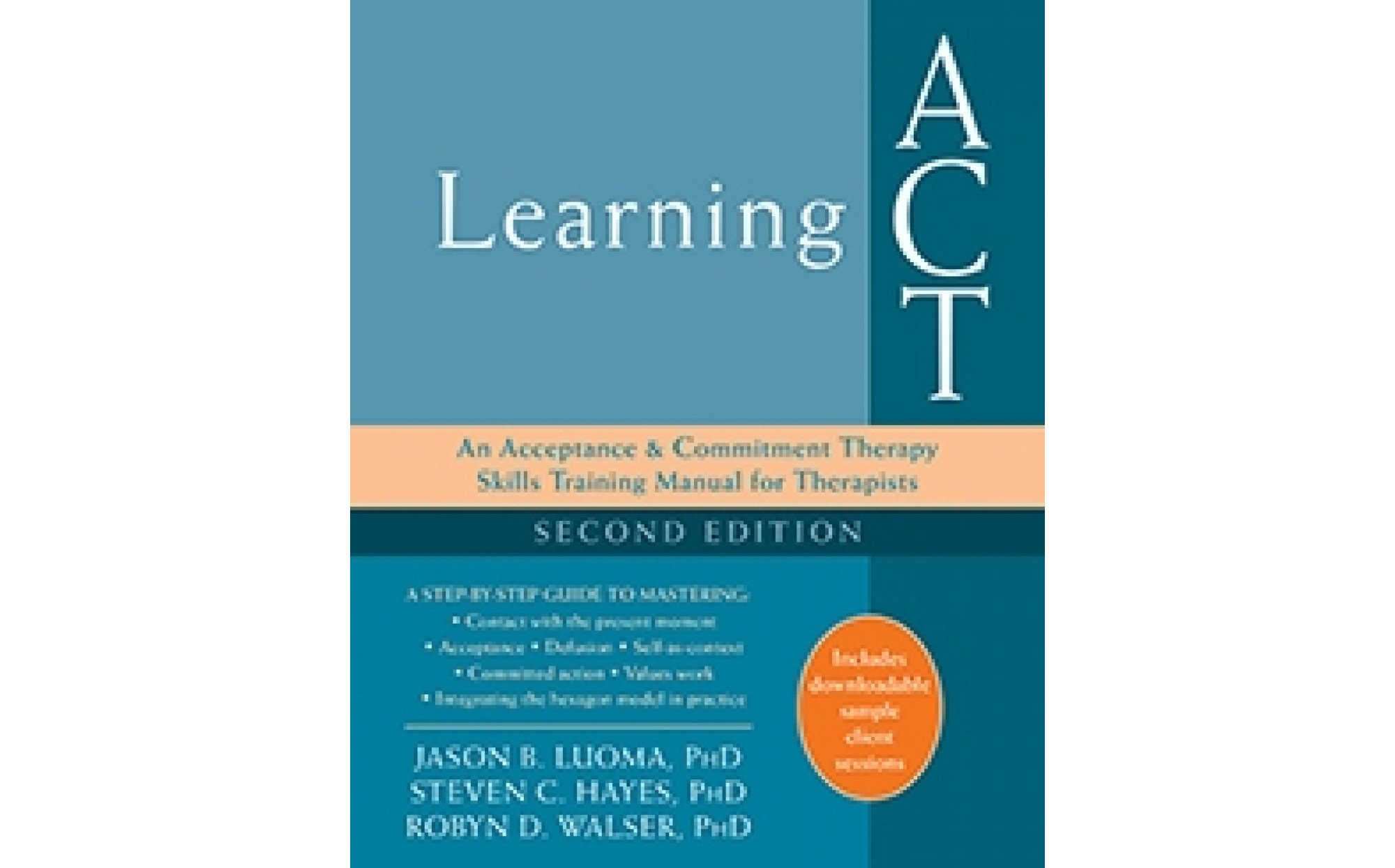 Learning Act An Acceptance And Commitment Therapy Skills Training Manual For Therapists Books