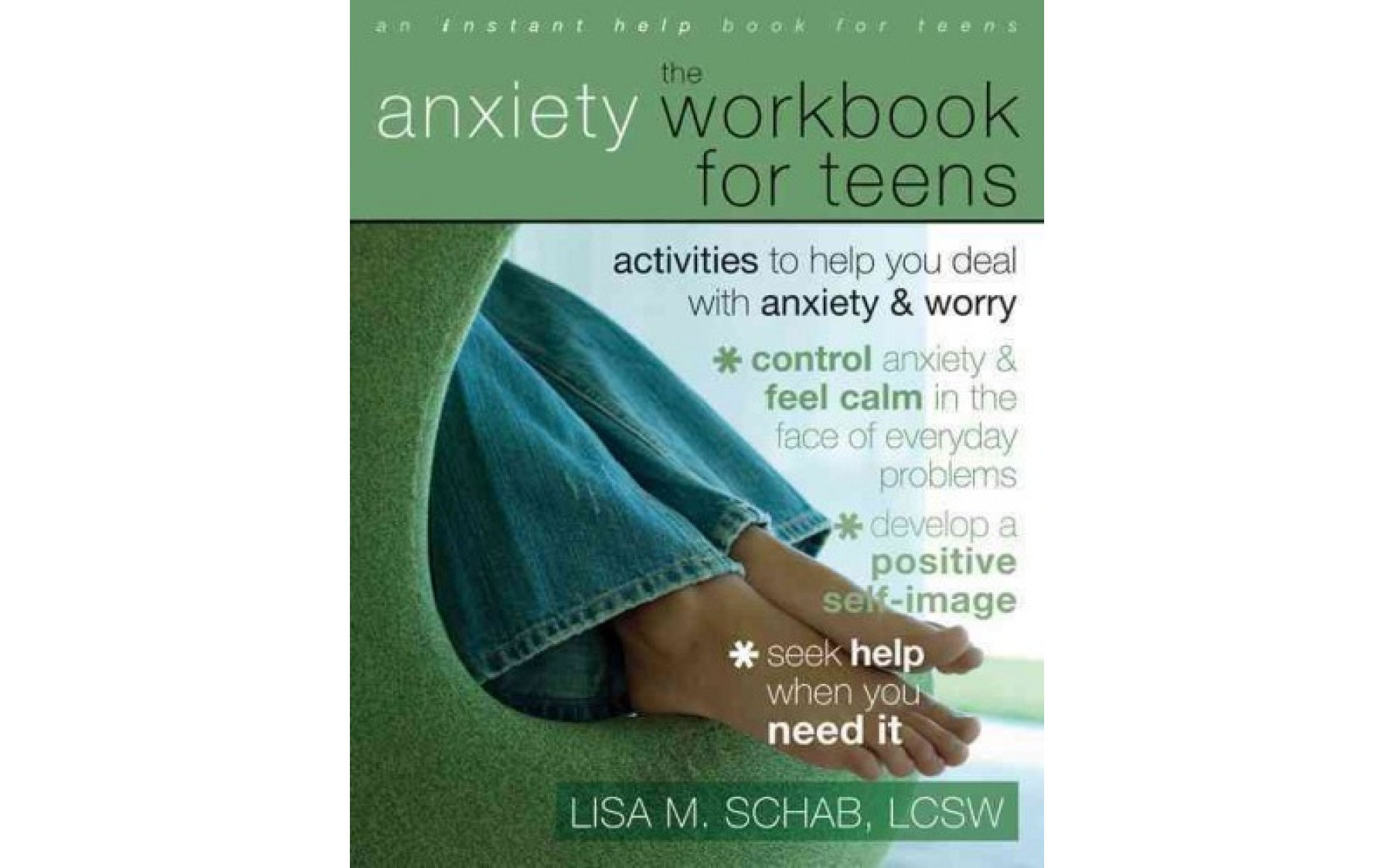 The Anxiety Workbook For Teens Activities To Help You