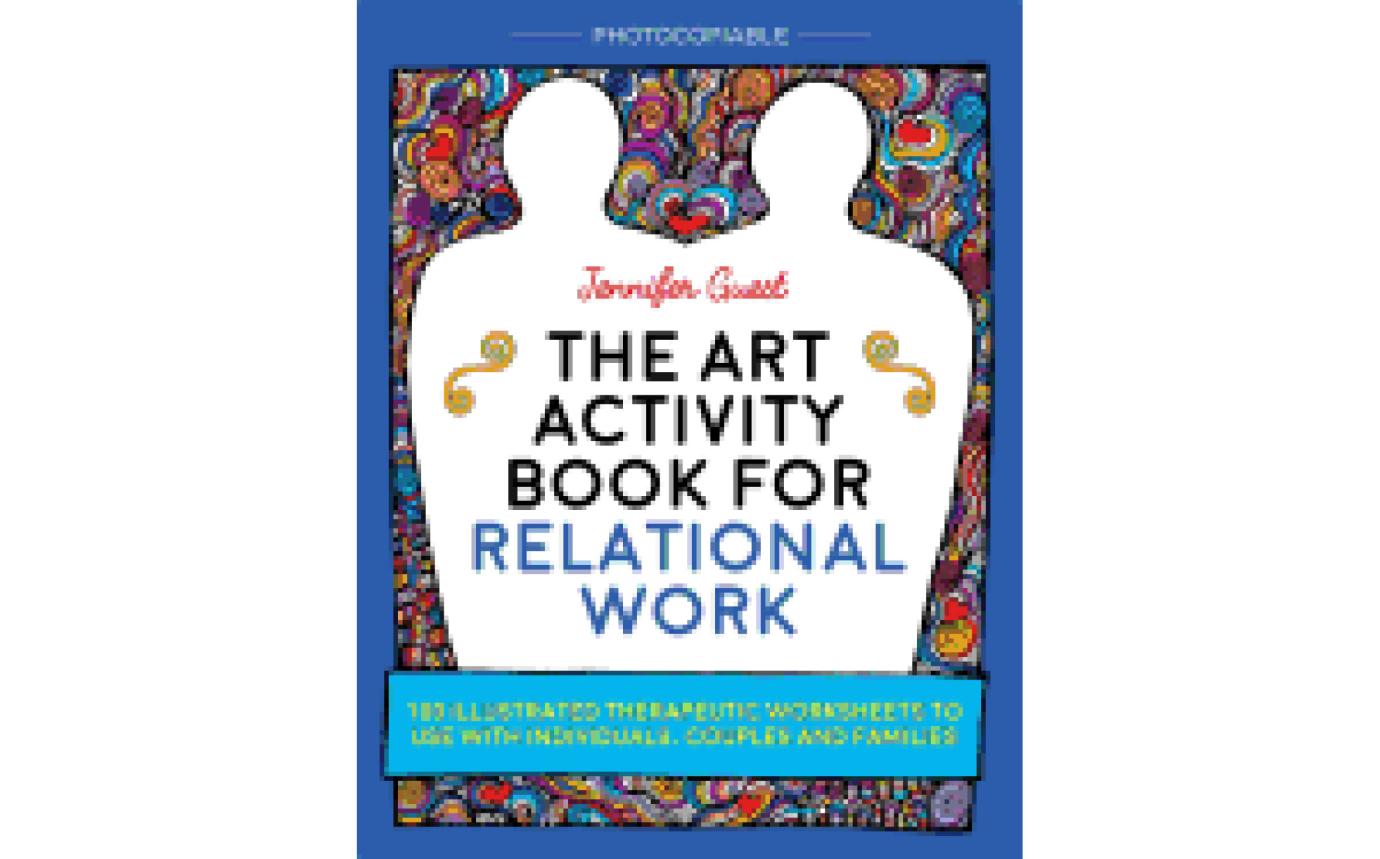 The Art Activity Book For Relational Work For Individuals