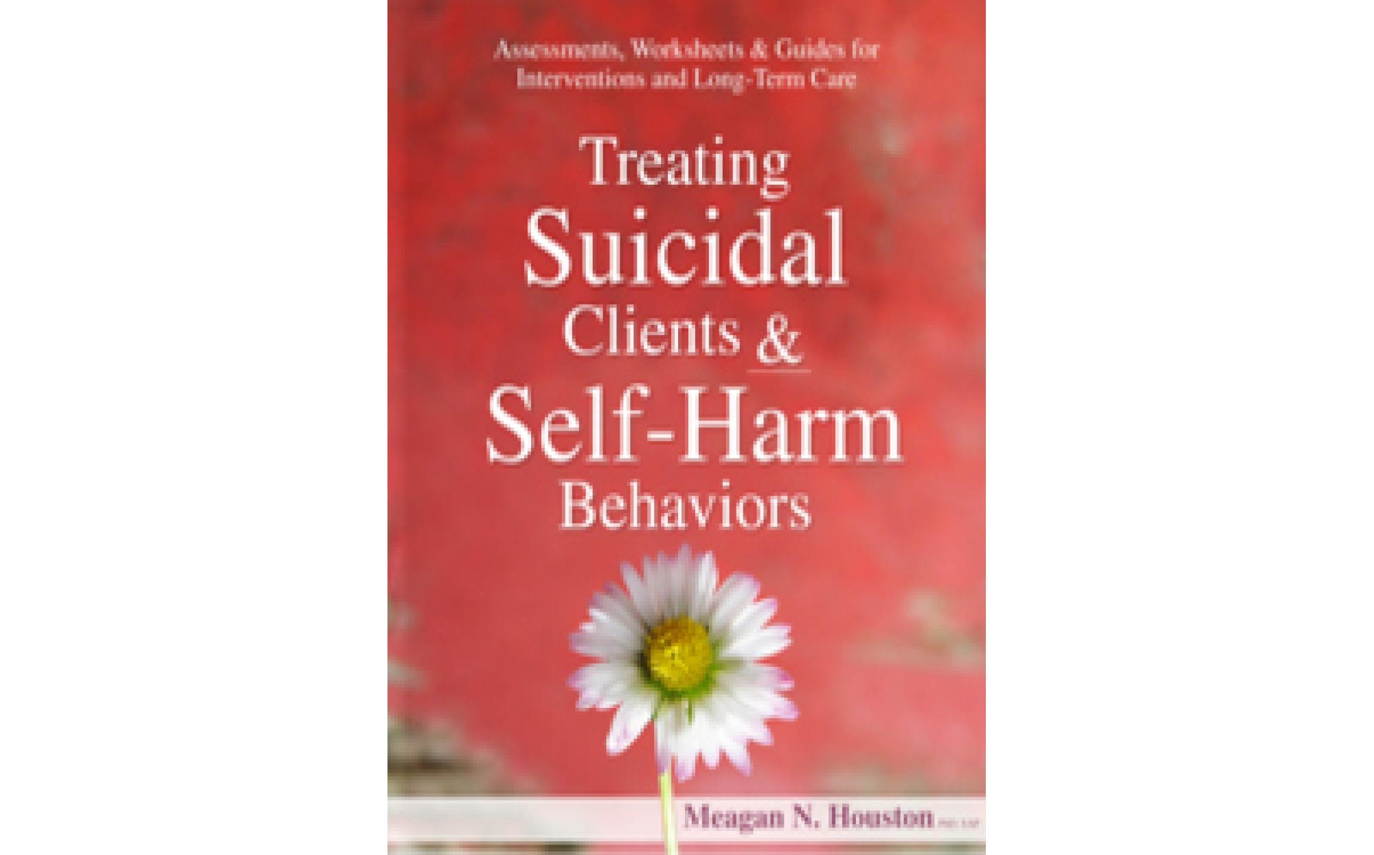 Treating Suicidal Clients Amp Self Harm Behaviors