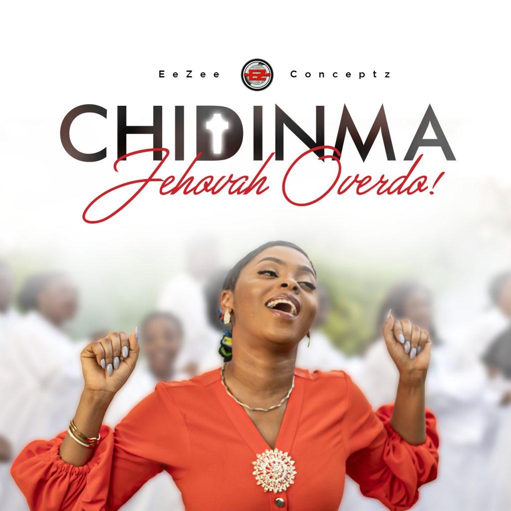 Chidinma drops 'Jehova Overdo'
