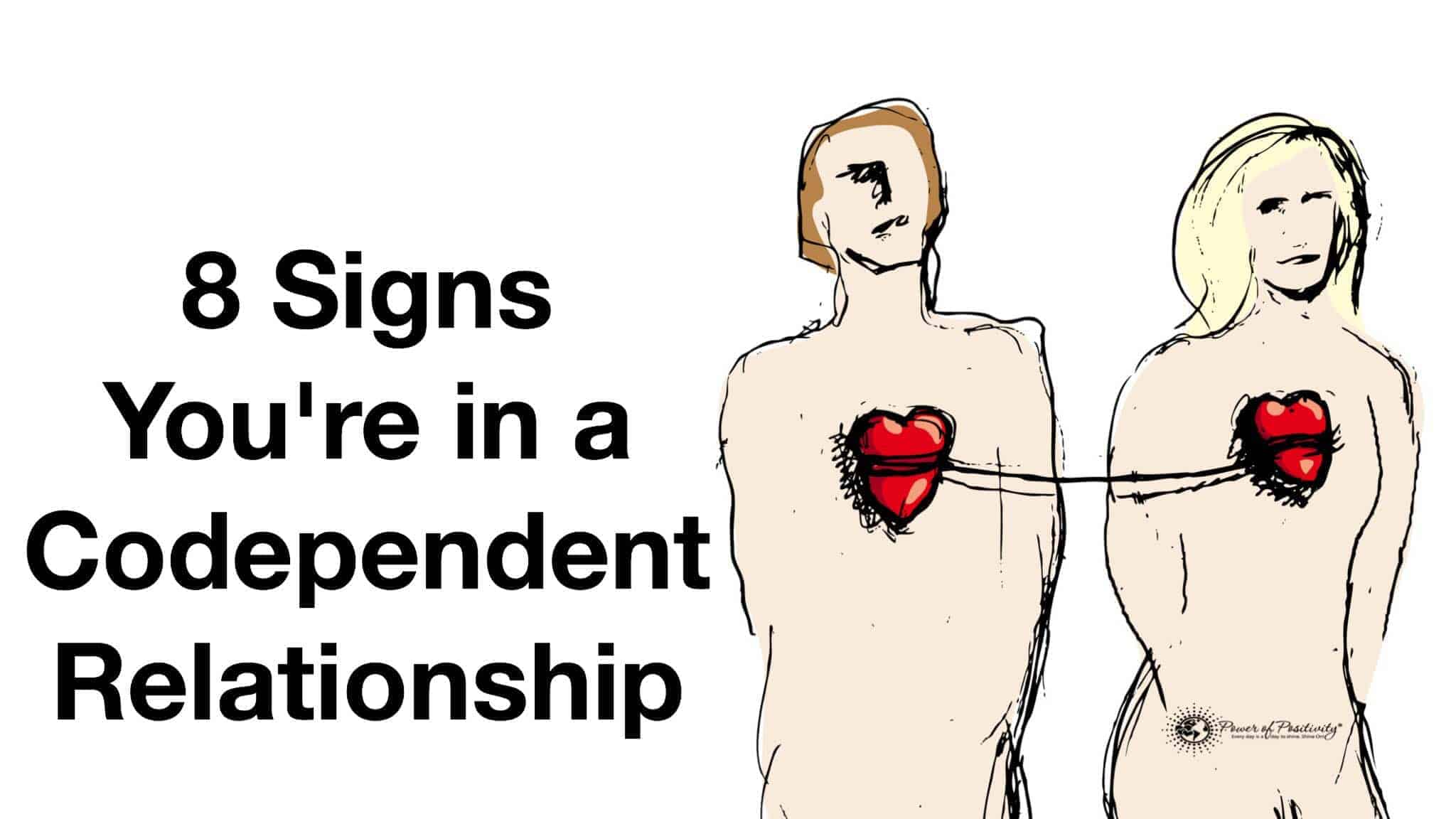 8 Signs You Re In A Codependent Relationship