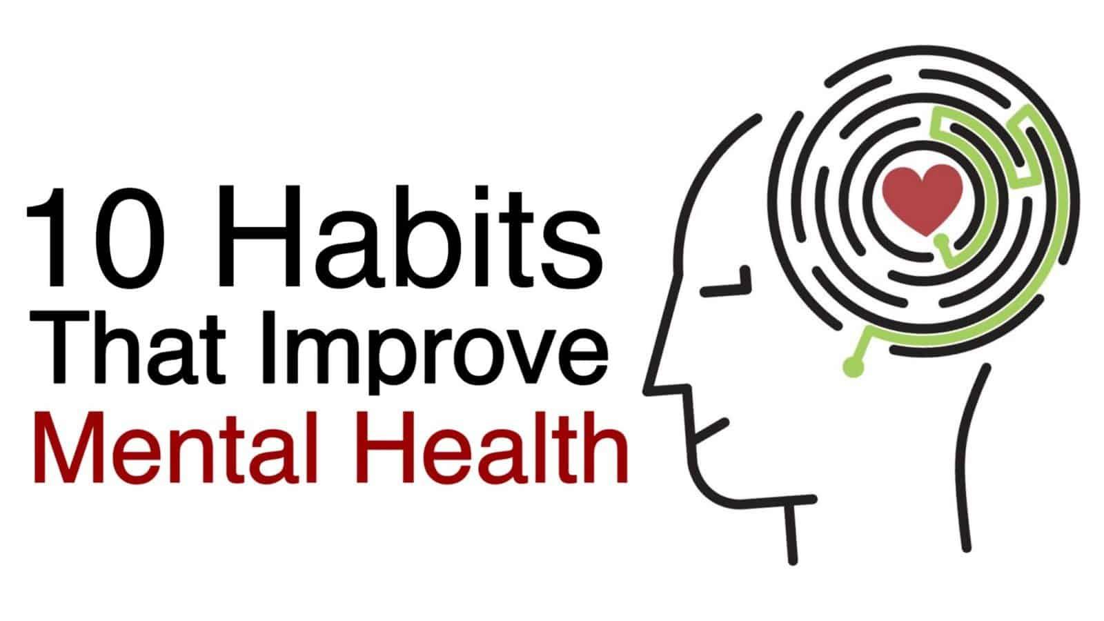 10 Habits That Improve Mental Health