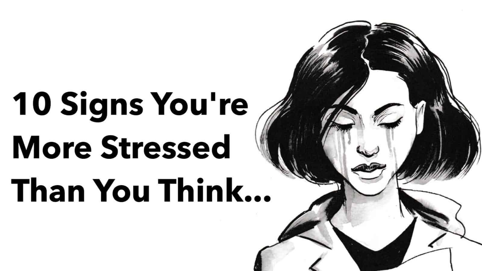 10 Signs You Re More Stressed Than You Think