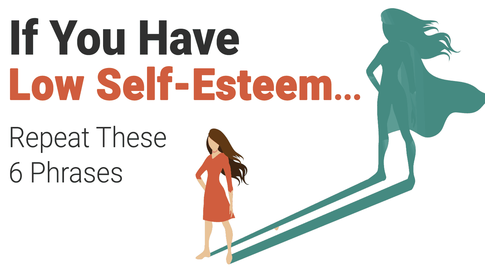 If You Have Low Self Esteem Repeat These 6 Phrases