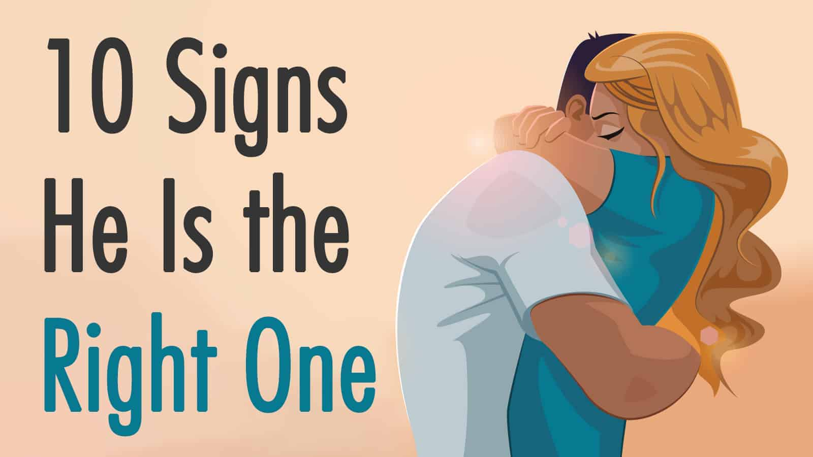 10 Important Signs He Is The Right One Power Of Positivity
