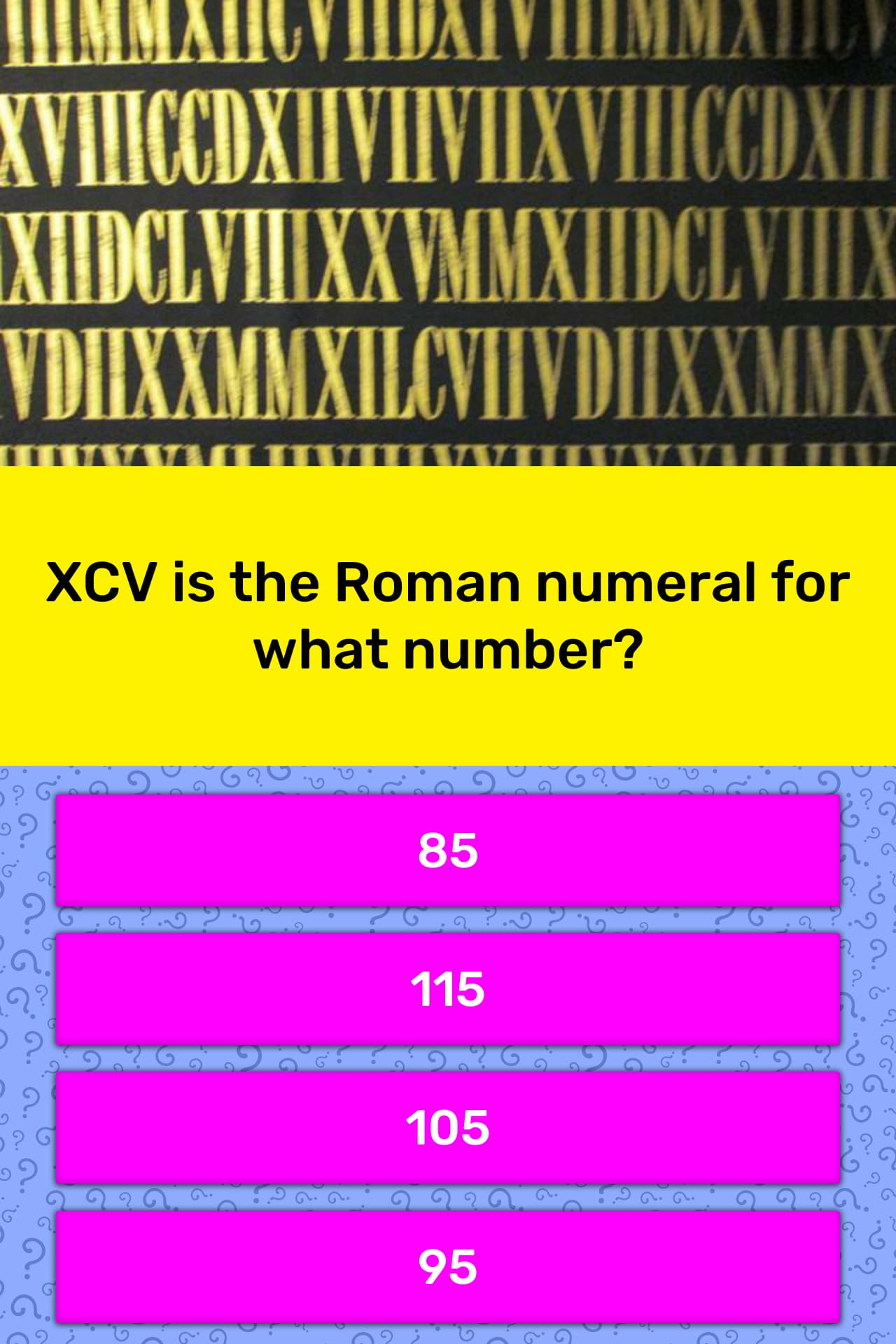 Xcv Is The Roman Numeral For What