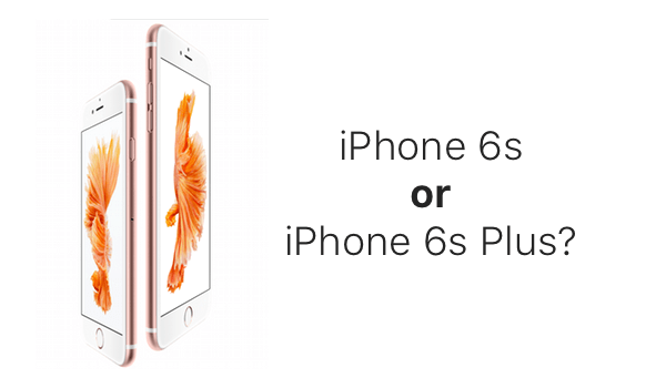 iPhone 6s or 6s Plus
