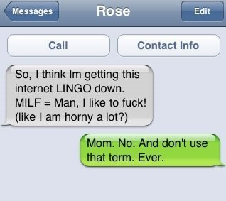 mom asks what milf means Eight Absurd Texts That Make You Wish Your Mom Didnt Have An iPhone