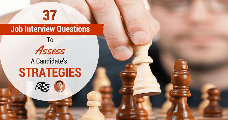 37 Ways to Screen Job Candidates for Strategic SEO Thinking