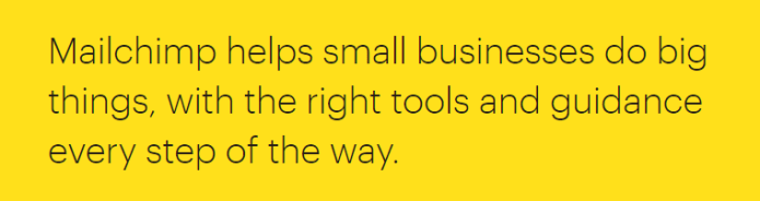 Mailchimp displays its purpose in its homepage.