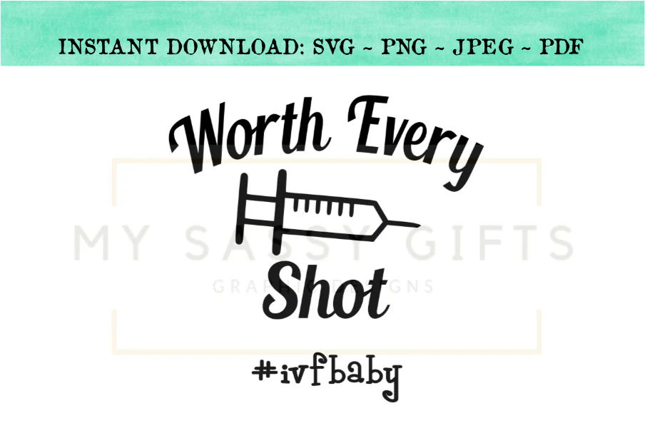 Download Worth Every Shot IVF Baby Made With Science and Love Cut ...