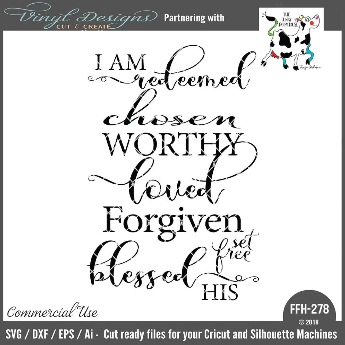 Download I am Redeemed Chosen Worthy Loved Forgiven Set Free cut ...