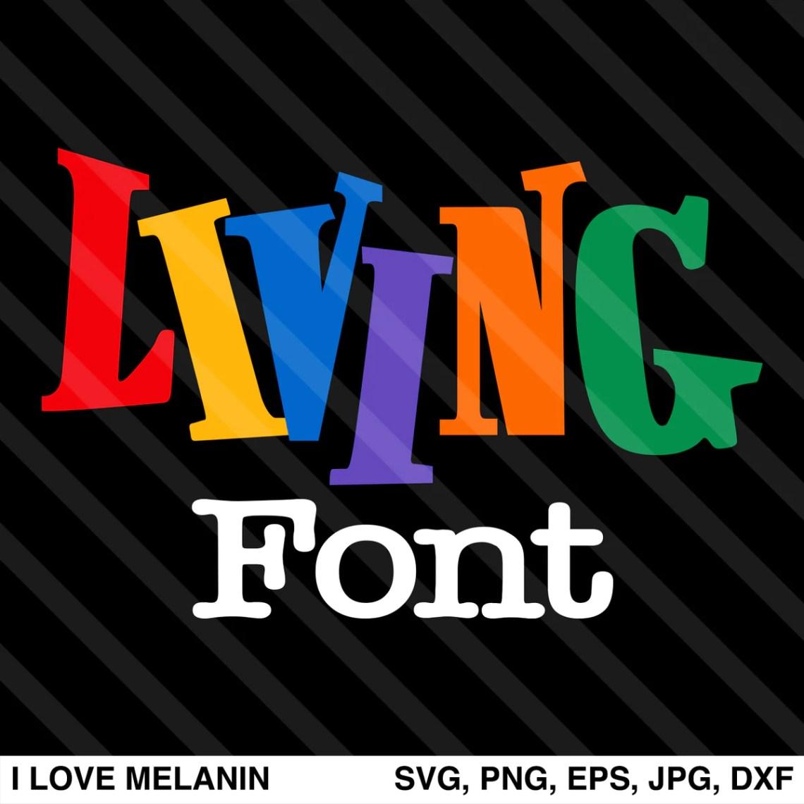 Download Living Single Font SVG - I Love Melanin
