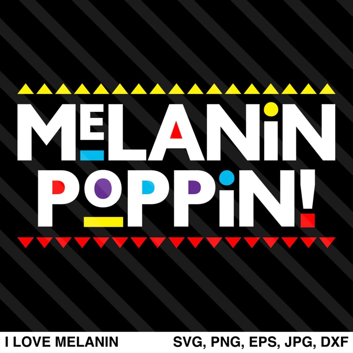 Download Melanin Poppin SVG - I Love Melanin