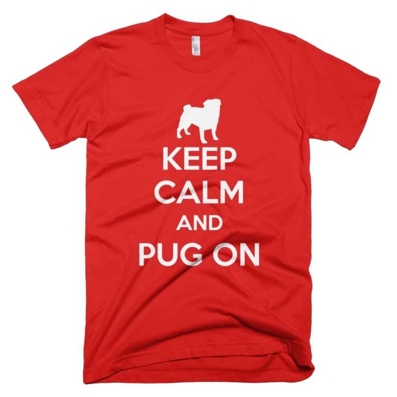t-shirt with pug that says keep calm and pug on