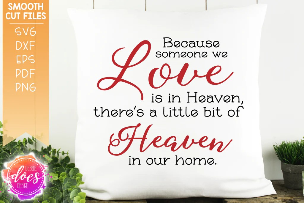 Download Because Someone We Love is in Heaven - SVG File - Debbie ...