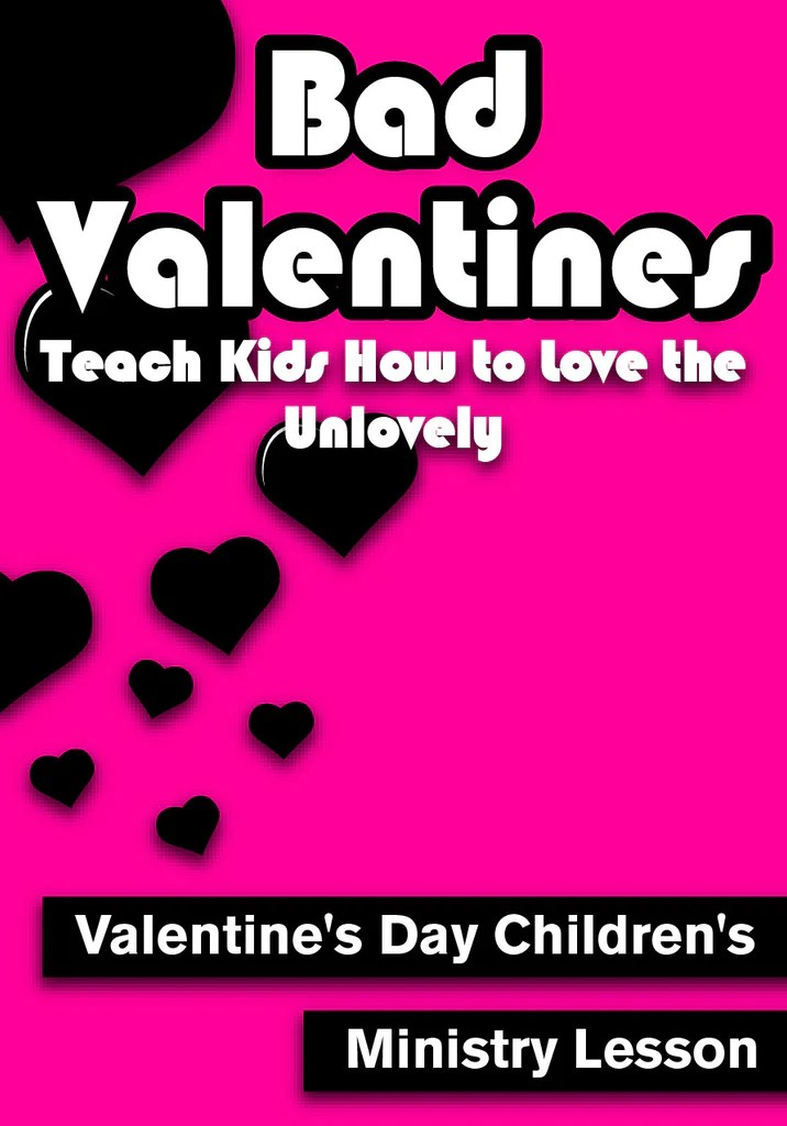 Valentines day childrens ministry lesson bad valentine, jesus love coloring pages