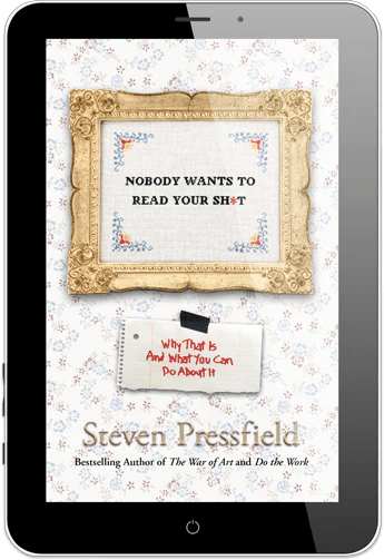 Nobody Wants to Read Your Shit - by Steven Pressfield
