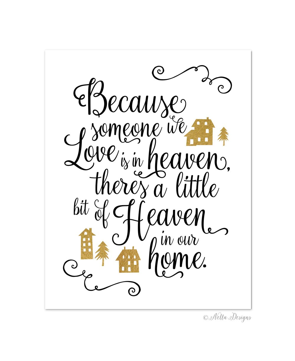 Because someone we love is in heaven, there's a little ...