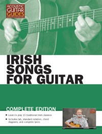"""Book cover for """"Irish Songs for Guitar"""" by Danny Carnahan with subtitle """"Learn to play 15 traditional Irish classics. Includes 85 minutes of video"""""""