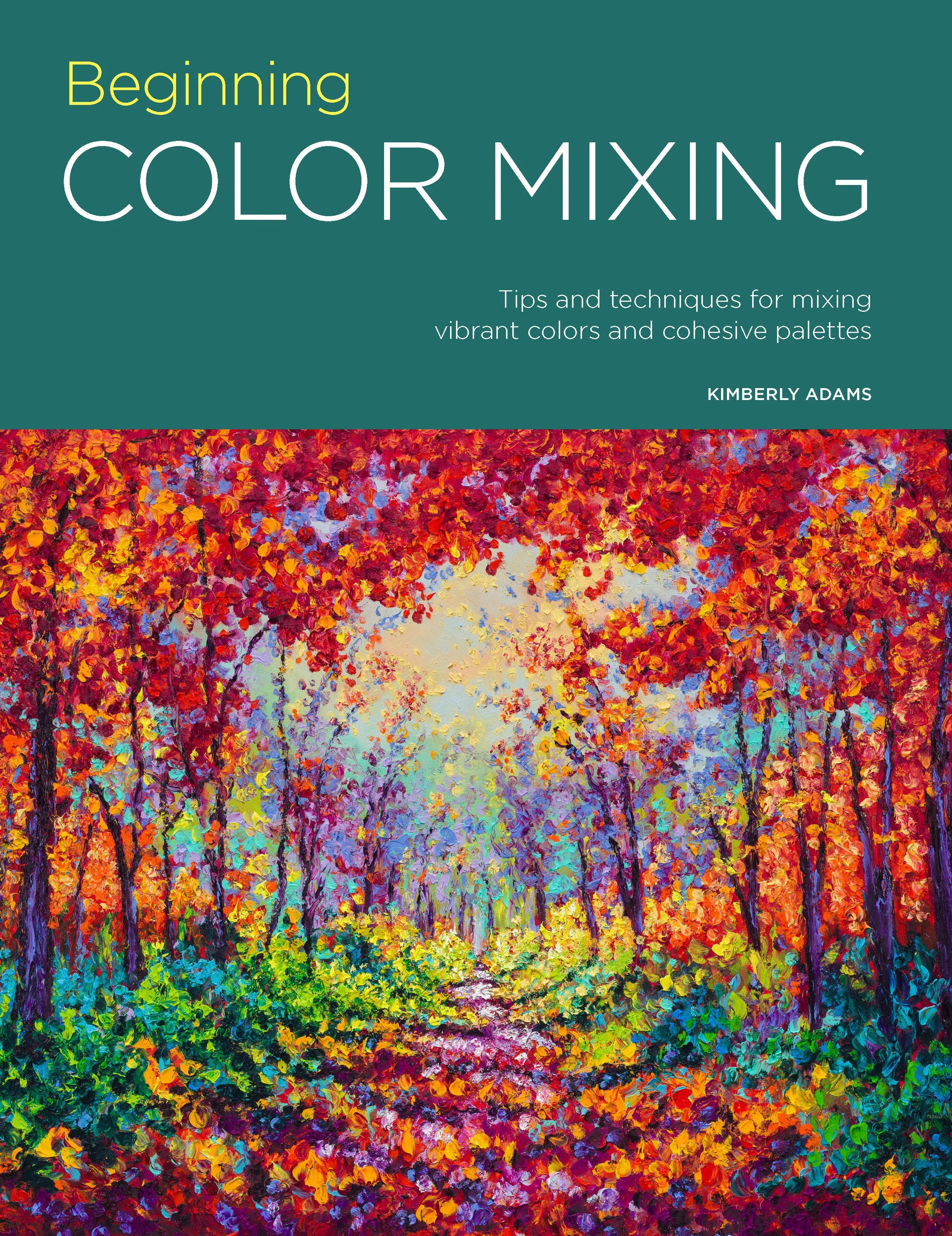 Beginning Color Mixing Tips And Techniques For Mixing Vibrant