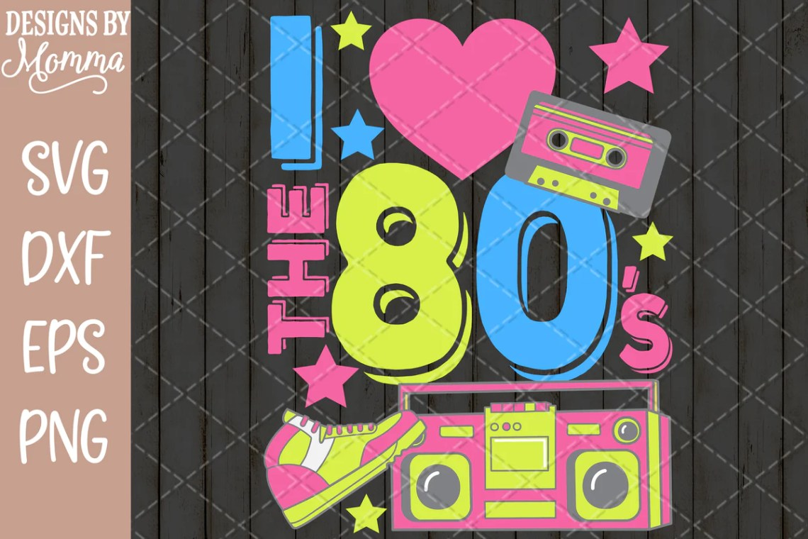 Download I love the 80s SVG DXF EPS PNG - Designs by Momma