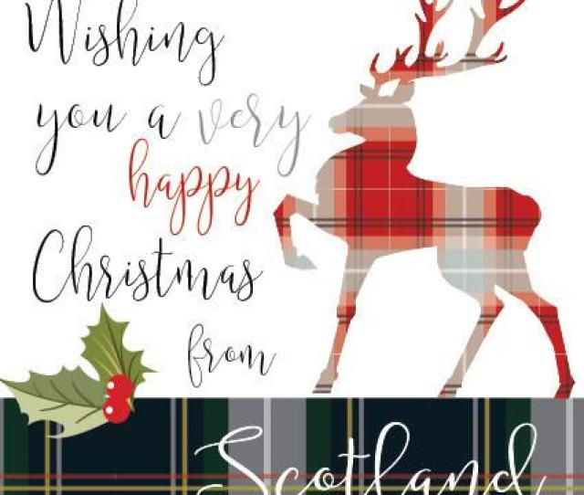 Wishing You A Very Happy Christmas From Scotland