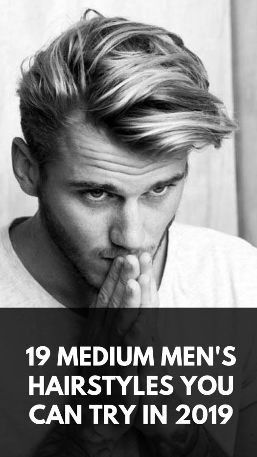 19 Medium Men\'s Hairstyles You Can Try In 2019 | Jayashree ...