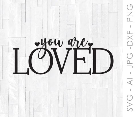 Download Cricut SVG Quote, You Are Loved Craft Design, Printable ...