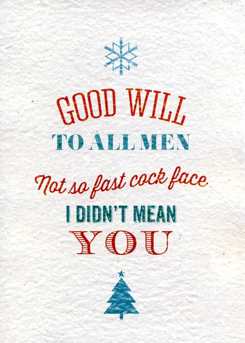 Funny Card Goodwill To All Men I Didnt Mean You