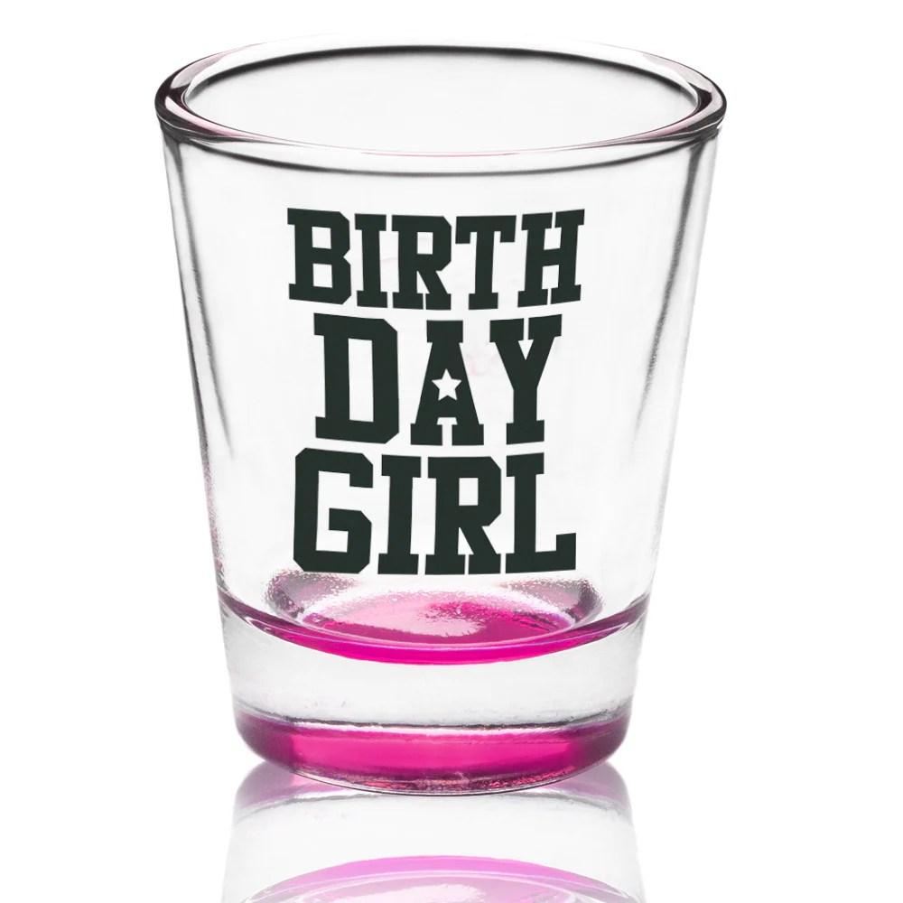 21st Birthday Ideas Birthday Shot Glass Birthday Girl World
