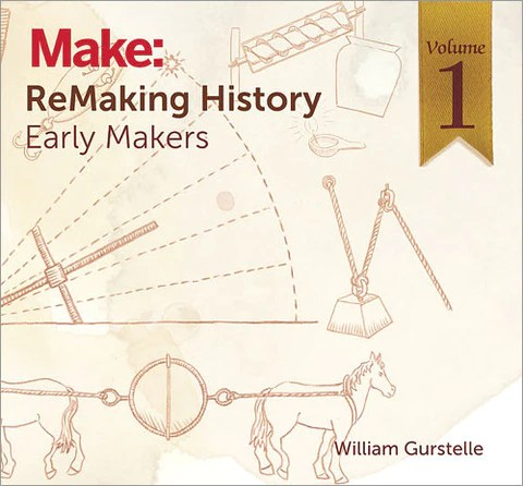 Make: ReMaking History, Vol. 1 - PDF