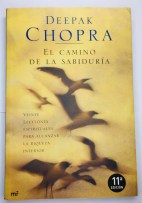 El camino de la sabiduria. Deepak Chopra