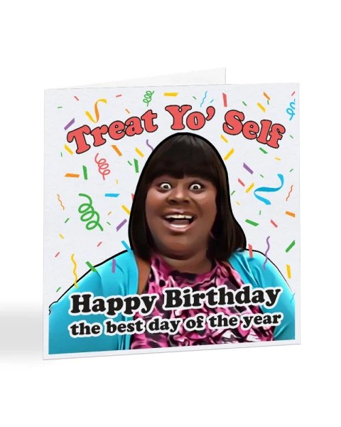Treat Yo Self Parks And Recreation Donna Meagle Birthday Greeti Everything Funky