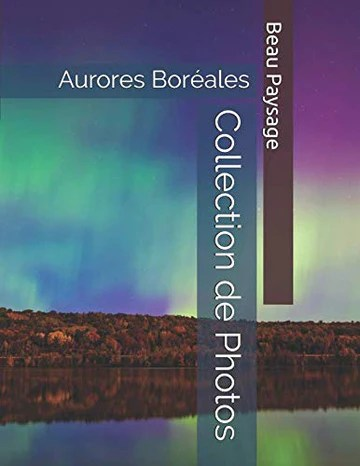 Aurores Boréales - Beau Paysage - Collection de Photos