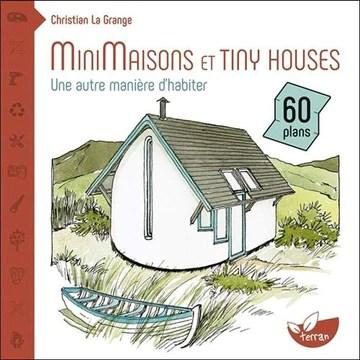 Minimaisons et tiny houses - Une autre manière d'habiter