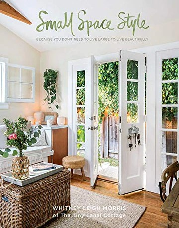 Small Space Style: Because You Don't Need to Live Large to Live Beautifully