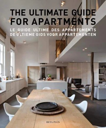 The ultimate guide for apartments: Le guide ultime des appartements - De ultieme gids voor appartementen