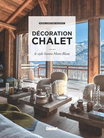 Décoration chalet (2e ed): Le style Savoie Mont-Blanc