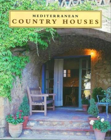 Mediterranean Country Houses: Maisons méditerranéennes