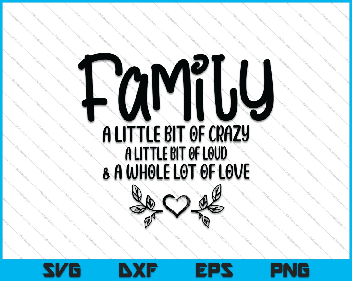 Download Family A Little Bit Of Crazy SVG PNG Cutting Printable ...