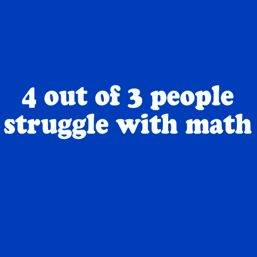 4 Out Of 3 People Struggle With Math T Shirt Textual Tees