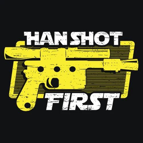 Han Shot First T Shirt Movie Apparel Textual Tees